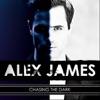 Chasing the Dark, Alex James