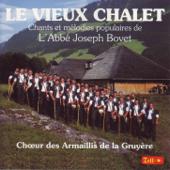 Le vieux chalet - Chants et mélodies populaires de l'Abbé Joseph Bovet