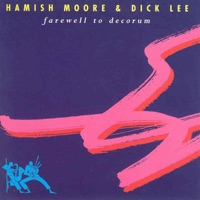 Farewell to Decorum by Hamish Moore & Dick Lee on Apple Music