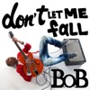 Don t Let Me Fall Deluxe Single Single