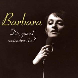 Dis, quand reviendras-tu ? – Barbara