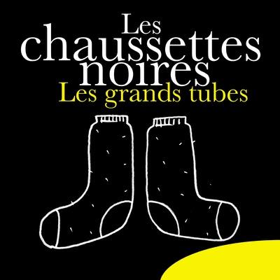 Les grands tubes - Les Chaussettes Noires