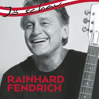 Jö schau... Rainhard Fendrich - Rainhard Fendrich