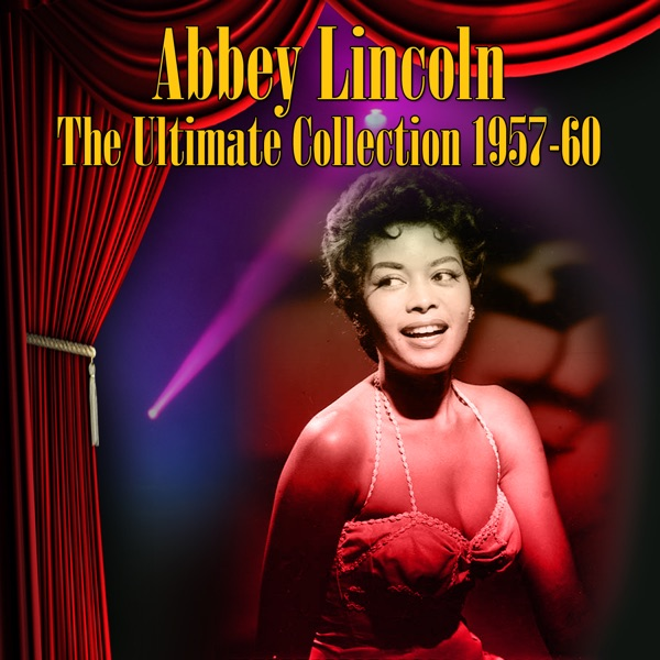 Abbey Lincoln - When A Woman Loves A Man