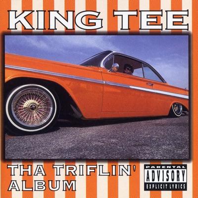 Tha Triflin' Album - King Tee