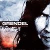 A Change Through Destruction, Grendel
