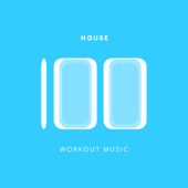 100 House Workout Music