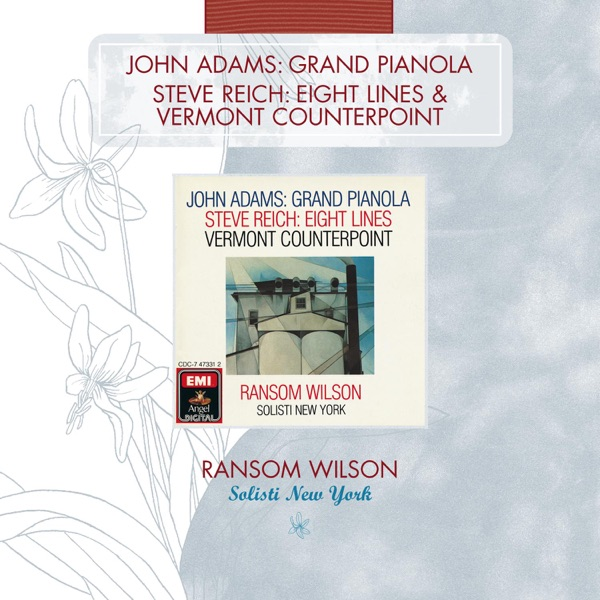 John Adams: Grand Pianola - Steve Reich: Eight Lines & Vermont Counterpoint