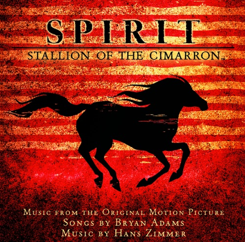 Bryan Adams & Hans Zimmer - Spirit: Stallion of the Cimarron (Music from the Original Motion Picture)