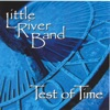 Test of Time, Little River Band