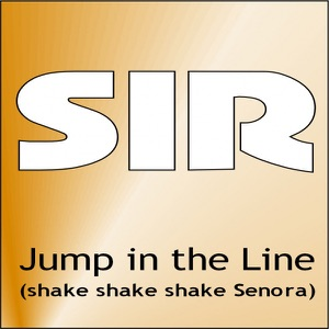 Sir - Jump In The Line