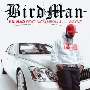 Y.U. Mad (feat. Nicki Minaj & Lil Wayne) - Single Mp3 Download