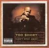 Can't Stay Away, Too $hort