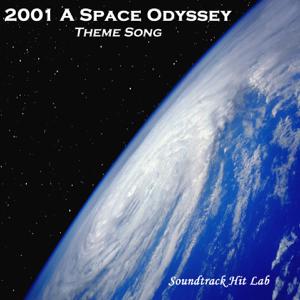 2001 a Space Odyssey: Theme Song (Hq Soundtrack Version) - Soundtrack Hit Lab