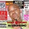 No Trespassing, Too $hort