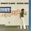 Stanley Clarke - School Days  artwork