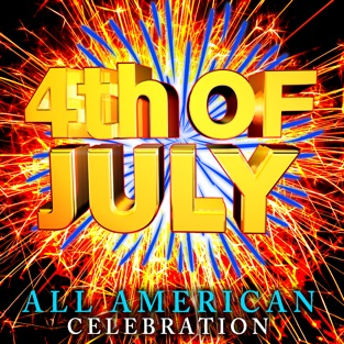 4th of July All American Celebration – Various Artists