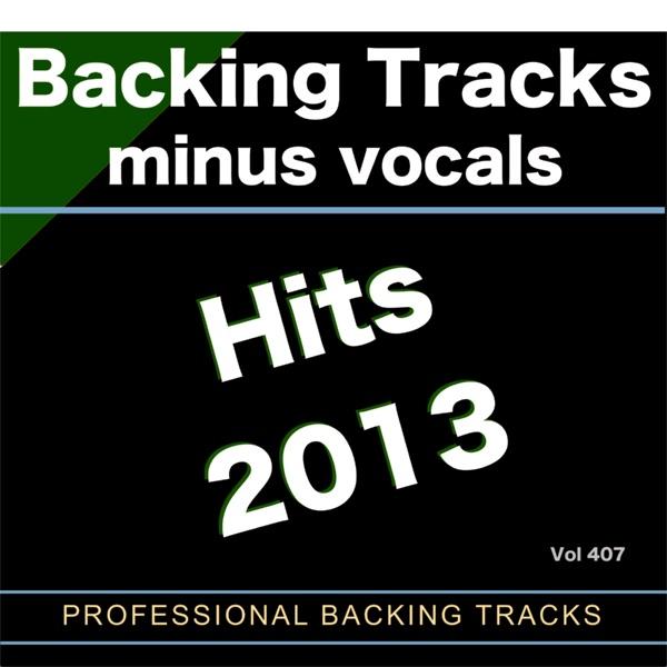 Backing Tracks Minus Vocals - Backing Tracks Hits 2013 vol 407 (Backing Tracks)