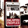 Neighborhood Watch, Dilated Peoples