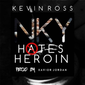Kevin Ross - Nky Hates Heroin