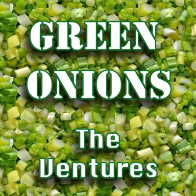 Green Onions - The Ventures