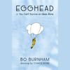 Bo Burnham - Egghead: Or, You Can't Survive on Ideas Alone (Unabridged) artwork