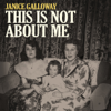 This Is Not About Me (Unabridged) - Janice Galloway