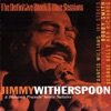 Sent For You Yesterday  - Jimmy Witherspoon