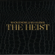 The Heist (Deluxe Edition) - Macklemore & Ryan Lewis - Macklemore & Ryan Lewis