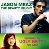 The Beauty In Ugly Ugly Betty Version Single