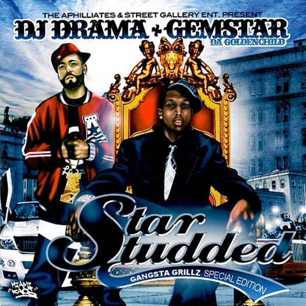 Star Studded Gangsta Grillz - DJ Drama & Gemstar