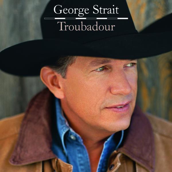 George Strait - Troubadour