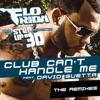 """Club Can't Handle Me (feat. David Guetta) [From """"Step Up 3D""""] {The Remixes} - EP"""