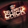 Celebrity Chick Single