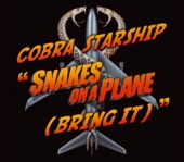 Snakes On a Plane (Bring It) - Single