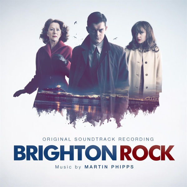 Brighton Rock (Original Soundtrack Recording) [feat. The BBC Concert Orchestra]