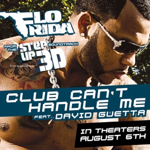 "Flo Rida - Club Can't Handle Me feat. David Guetta [From ""Step Up 3D""]"