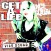Get a Life, Vice Squad