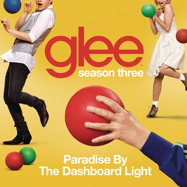 Paradise By The Dashboard Light Glee Cast Version Single By Glee