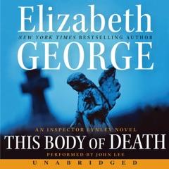 This Body of Death: An Inspector Lynley Novel (Unabridged)
