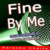 Fine By Me (Originally Performed By Andy Grammer) [Karaoke Version]