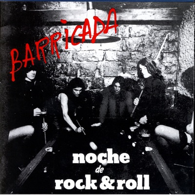 Noche de Rock and Roll - Barricada