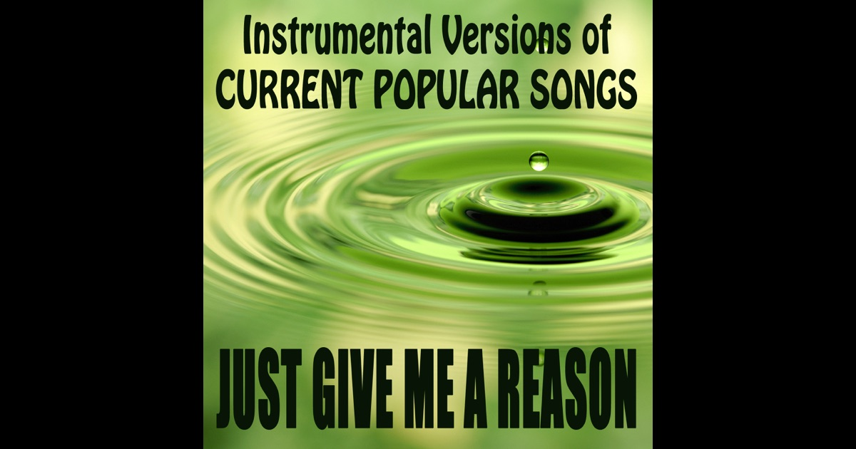 Instrumental Versions Of Current Popular Songs Just Give Me A Reason By The ONeill Brothers