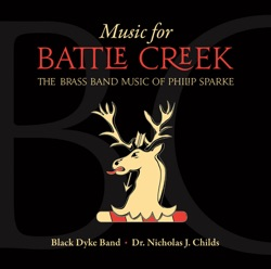 Album: Music for Battle Creek The Brass Band Music of Philip Sparke