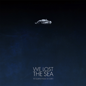 We Lost the Sea - The Quietest Place On Earth