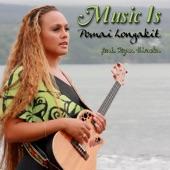 Pomai Longakit - Music Is (feat. Ryan Hiraoka)