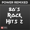 Power Remixed: 80's Rock Hits, Vol. 2 ジャケット画像