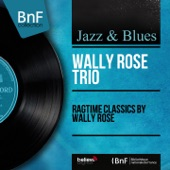 Wally Rose Trio - Cascades Rag