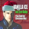 Icon Ice Ice Baby (Too Cold for Christmas Mix) - Single