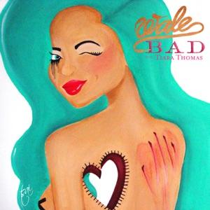 Bad (feat. Tiara Thomas) - Single Mp3 Download